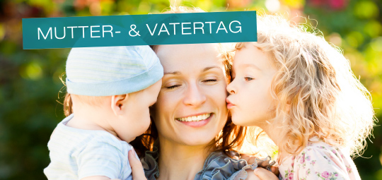 Mutter- & Vatertag